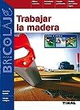 Trabajar La Madera (Paso A Paso) (Bricolaje)